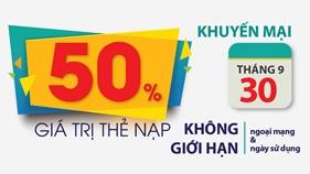 Ưu đãi đặc biệt cuối tháng: Viettel khuyến mại 50% giá trị thẻ nạp