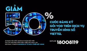 Khuyến mãi khủng cho khách hàng sử dụng dịch vụ Truyền hình số Viettel