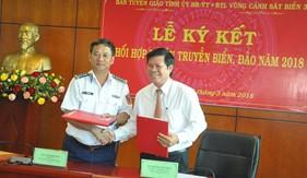 BTL Vùng Cảnh sát biển 3 và Ban Tuyên giáo Tỉnh ủy Bà Rịa - Vũng Tàu Ký kết phối hợp tuyên truyền biển, đảo năm 2018