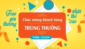 """Tuần 4: Chúc mừng các khách hàng trúng thưởng chương trình """"Trao yêu thương, nhận thẻ cào"""""""