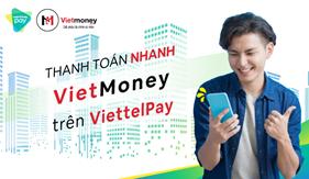 Quý khách có thể thanh toán khoản vay vietmoney trên hệ thống kênh thanh toán Viettel