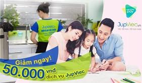Có VIETTELPAY -  Giảm ngay 50.000 VNĐ cho dịch vụ JupViec