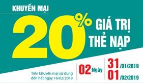 Ngày 31/01 - 01/02/2019 Viettel khuyến mại 20% giá trị thẻ nạp trên toàn quốc