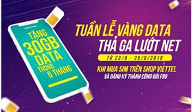 Tuần lễ vàng Data – tặng tối đa 30GB/6 tháng cho KH mua sim trả trước trên shop Viettel