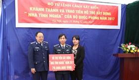 BTL Cảnh sát biển khánh thành và trao tiền hỗ trợ xây dựng Nhà tình nghĩa của Bộ Quốc phòng năm 2017