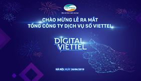 26/06/2019: Ra mắt Tổng Công ty Dịch vụ số Viettel - Tổng Công ty thành viên thứ 8 của Tập đoàn Công nghiệp – Viễn thông Quân đội
